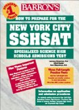 How to Prepare for the New York City SSHSAT: Specialized Science High Schools Admissions Test (Barron's How to Prepare for the New York City Sshsat)by